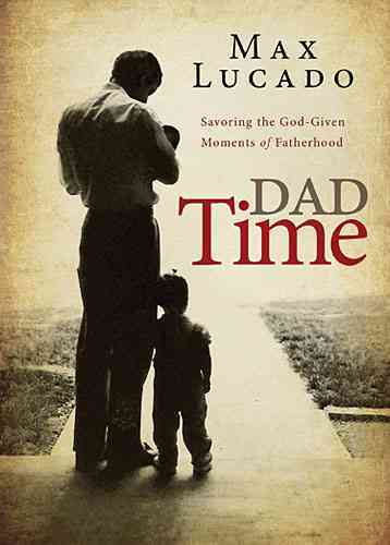 Dad Time By Lucado, Max